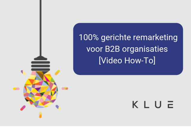 100% gerichte remarketing met Klue [Video How-To]