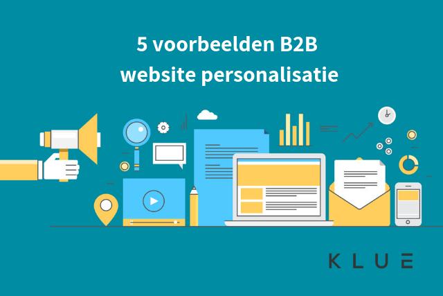 5 voorbeelden van B2B website personalisatie