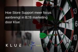 Hoe Store Support meer focus aanbrengt in hun marketing door Klue